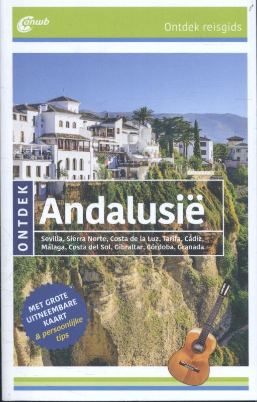 ANWB reisgids Ontdek Andalusië 9789018040178  ANWB ANWB Ontdek gidsen  Reisgidsen Andalusië