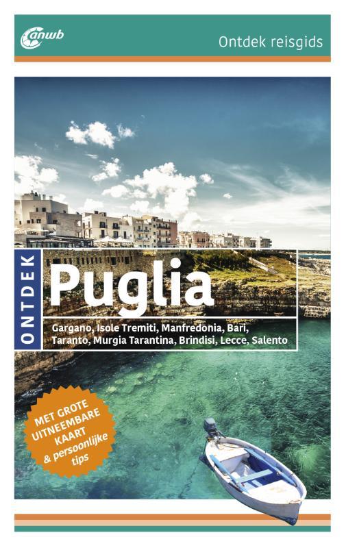 ANWB reisgids Ontdek Puglia (Apulië) 9789018040970  ANWB ANWB Ontdek gidsen  Reisgidsen Apulië