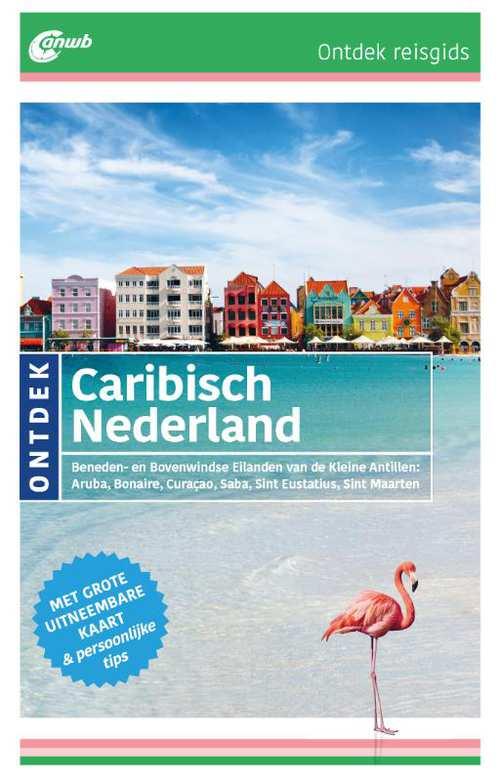 ANWB reisgids Ontdek Caribisch Nederland 9789018041250  ANWB ANWB Ontdek gidsen  Reisgidsen Aruba, Bonaire, Curaçao, Caribisch Gebied
