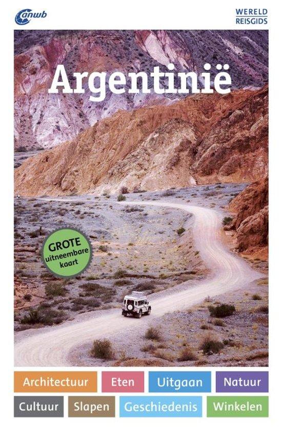 ANWB Wereldreisgids Argentinië 9789018043957  ANWB Wereldreisgidsen  Reisgidsen Argentinië