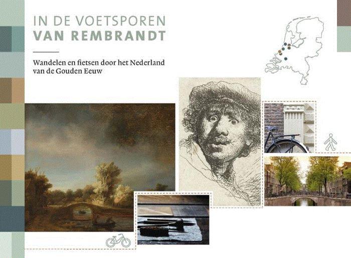In de voetsporen van Rembrandt | wandelgids/fietsgids 9789018045531  ANWB   Fietsgidsen, Wandelgidsen Nederland