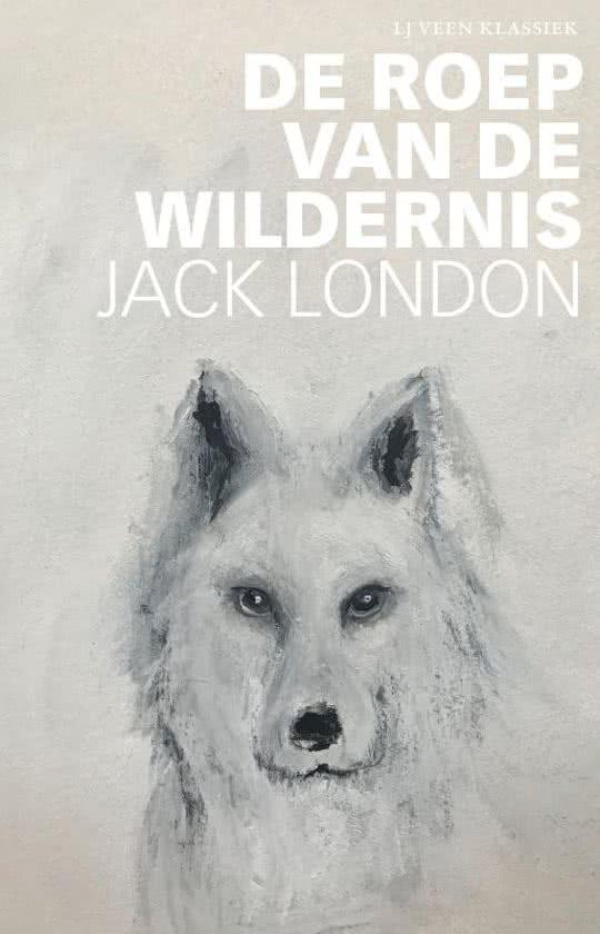 De roep van de wildernis | Jack London 9789020415629 Jack London Atlas-Contact LJ Veen Klassiek  Historische reisgidsen, Natuurgidsen, Reisverhalen West-Canada, Rockies
