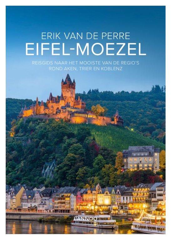 Moezel - Eifel | reisgids 9789020969603 Erik van de Perre Lannoo   Reisgidsen Eifel, Moezel, van Trier tot Koblenz