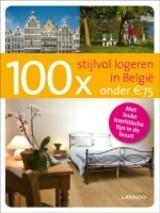 100x Stijlvol Logeren in België onder 75 Euro 9789020987683 De Decker Lannoo   Hotelgidsen België & Luxemburg