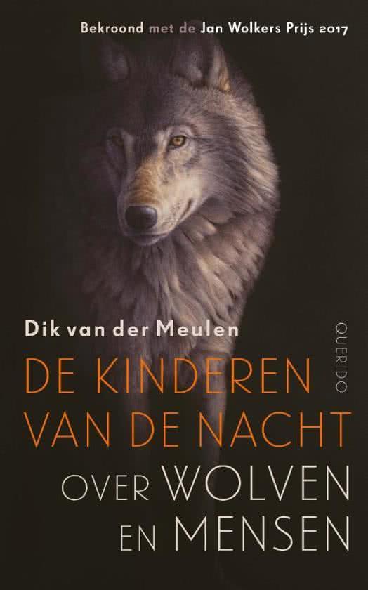 Kinderen van de Nacht | Dik van der Meulen 9789021409429 Dik van der Meulen Querido   Natuurgidsen Nederland
