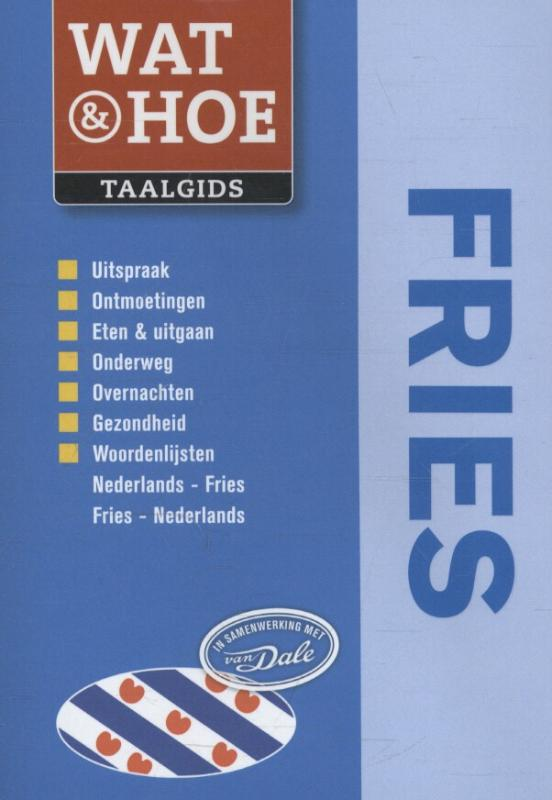 Wat en Hoe: Fries | taalgids 9789021557236  Kosmos Wat en Hoe Taalgids  Taalgidsen en Woordenboeken Friesland