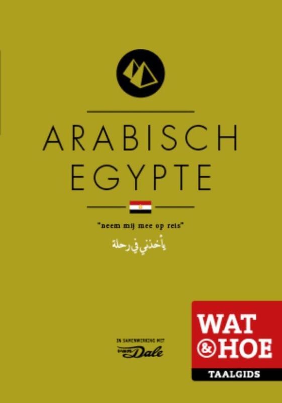 Wat en Hoe: Arabisch Egypte | taalgids 9789021561950  Kosmos Wat en Hoe Taalgids  Taalgidsen en Woordenboeken Egypte