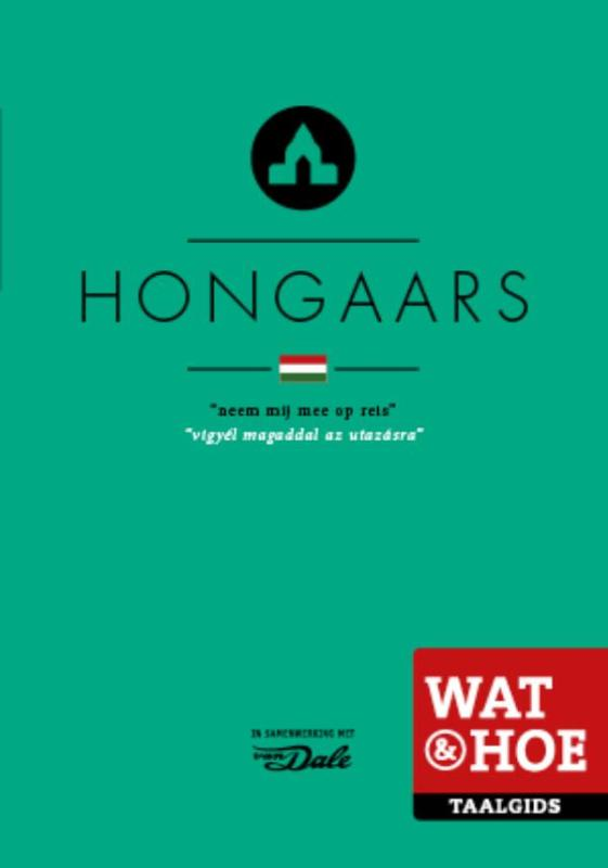 Wat en Hoe: Hongaars | taalgids 9789021562070  Kosmos Wat en Hoe Taalgids  Taalgidsen en Woordenboeken Hongarije