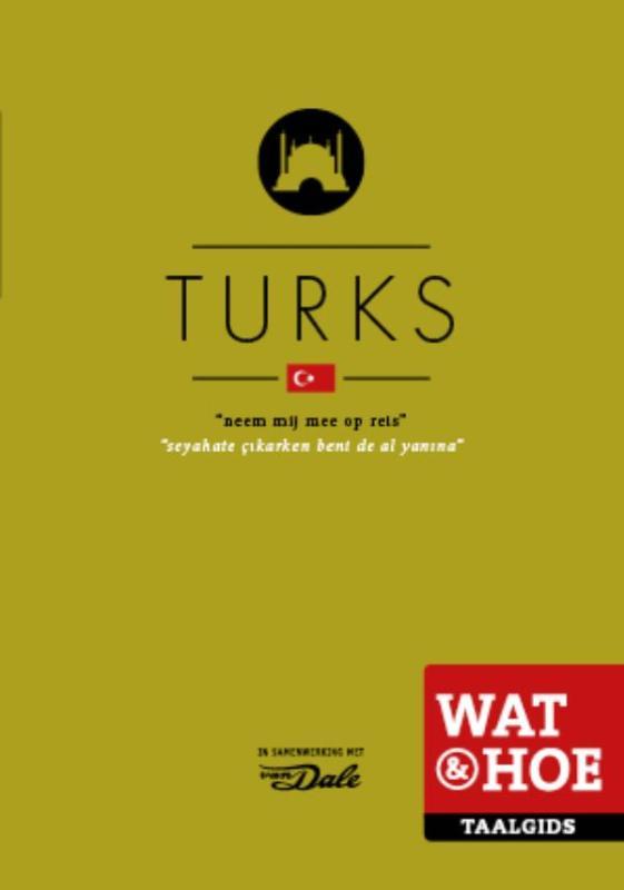 Wat en Hoe: Turks | taalgids 9789021562216  Kosmos Wat en Hoe Taalgids  Taalgidsen en Woordenboeken Turkije