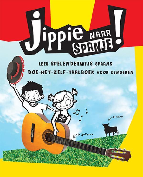 Jippie naar Spanje 9789021563459  Kosmos Wat en Hoe Kids  Kinderboeken, Reisgidsen Spanje
