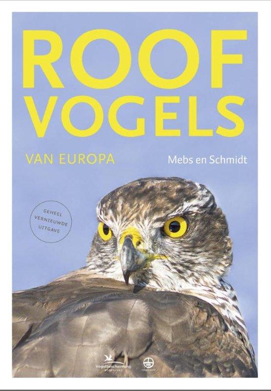 Roofvogels van Europa 9789021565484 Theodor Mebs Kosmos   Natuurgidsen, Vogelboeken Europa
