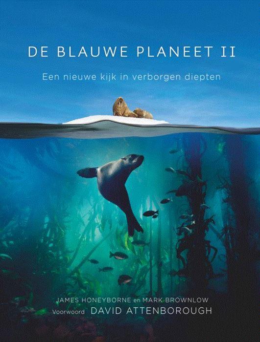 Onze Blauwe Planeet 9789021566702 James Honeyborne, Mark Brownlow Kosmos   Natuurgidsen Zeeën en oceanen
