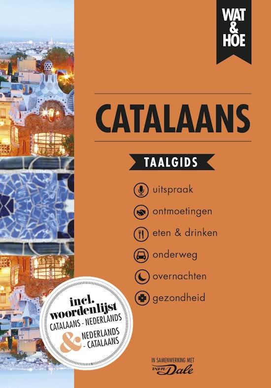 Wat en Hoe: Catalaans | taalgids 9789021567327  Kosmos Wat en Hoe Taalgids  Taalgidsen en Woordenboeken Catalonië, Barcelona