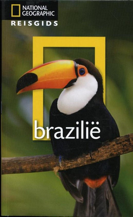 National Geographic Brazilië 9789021568232  Kosmos National Geographic  Reisgidsen Brazilië