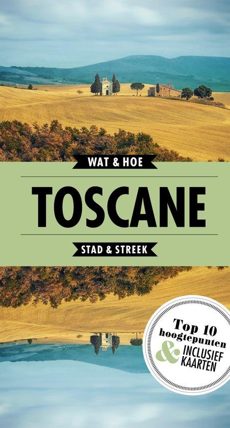 Wat & Hoe: Toscane 9789021568355  Kosmos Wat & Hoe  Reisgidsen Toscane, Florence