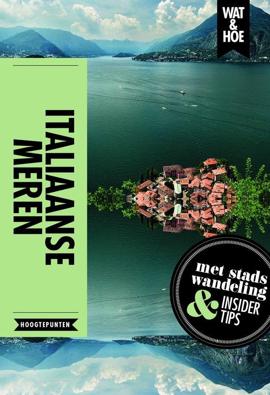 Kosmos Wat  en Hoe: Italiaanse Meren 9789021568508  Kosmos Wat en Hoe Select  Reisgidsen Milaan, Lombardije, Italiaanse Meren