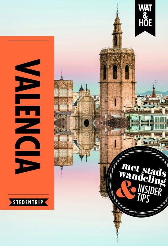 Wat en Hoe: Valencia 9789021568539  Kosmos Wat en Hoe Select  Reisgidsen Valencia