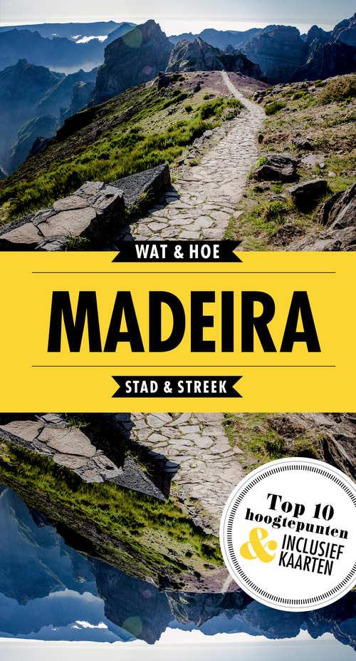 Wat & Hoe: Madeira 9789021569208  Kosmos Wat & Hoe  Reisgidsen Madeira