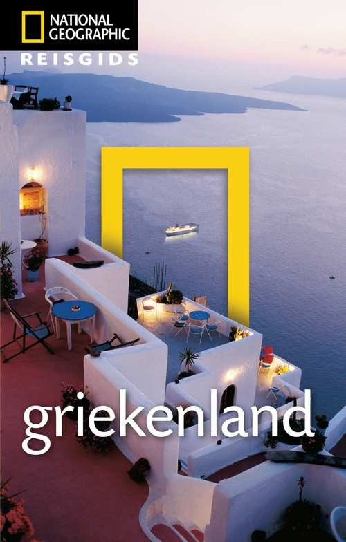 National Geographic Griekenland 9789021569239  Kosmos National Geographic  Reisgidsen Griekenland