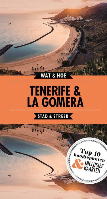 Wat & Hoe: Tenerife + La Gomera 9789021569253  Kosmos Wat & Hoe  Reisgidsen La Gomera, Tenerife