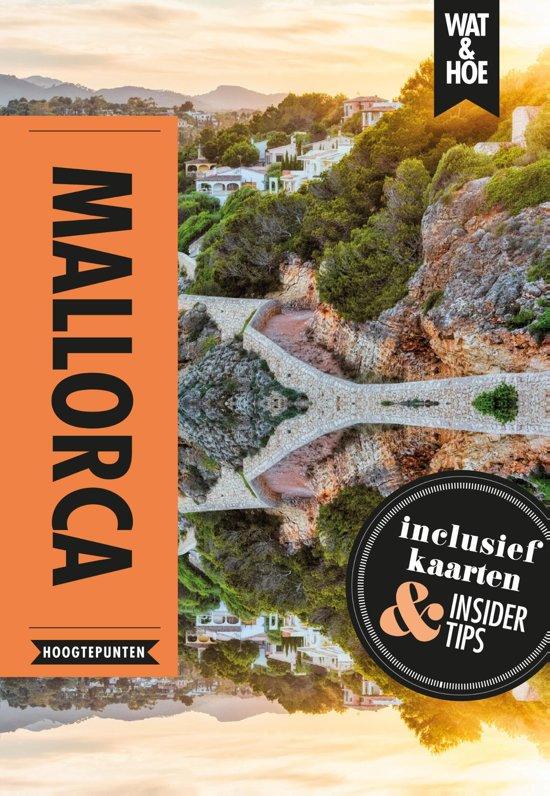 Wat & Hoe (select): Mallorca 9789021569383  Kosmos Wat & Hoe  Reisgidsen Mallorca