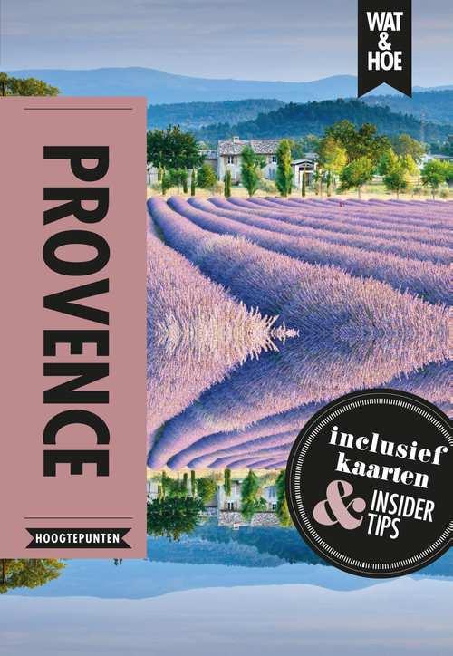 Wat & Hoe (select): Provence 9789021569420  Kosmos Wat & Hoe  Reisgidsen Provence, Marseille, Camargue