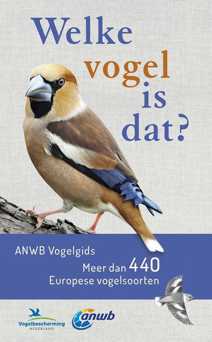 Welke vogel is dat? 9789021569970  Kosmos ANWB Natuur  Natuurgidsen, Vogelboeken Reisinformatie algemeen