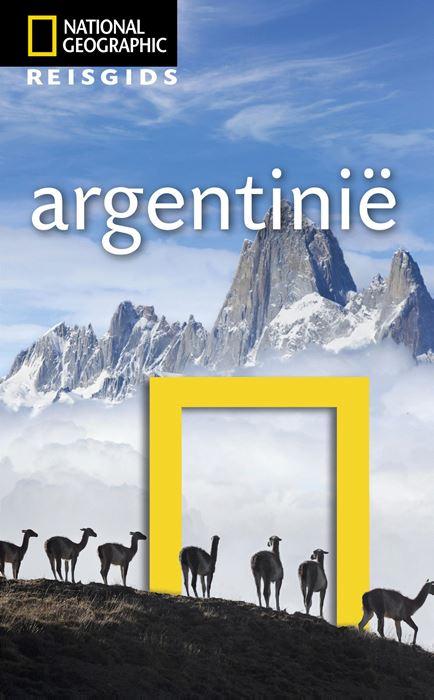 National Geographic Argentinië 9789021570211  Kosmos National Geographic  Reisgidsen Argentinië