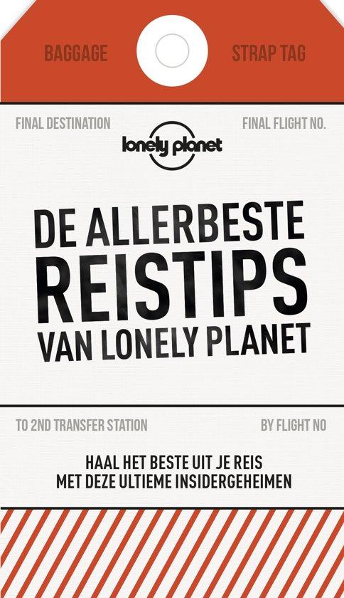 De Allerbeste Reistips van Lonely Planet - haal het beste ...