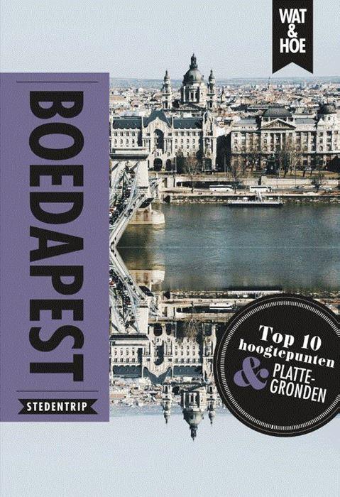 Wat & Hoe: Boedapest 9789021571768  Kosmos Wat & Hoe  Reisgidsen Hongarije