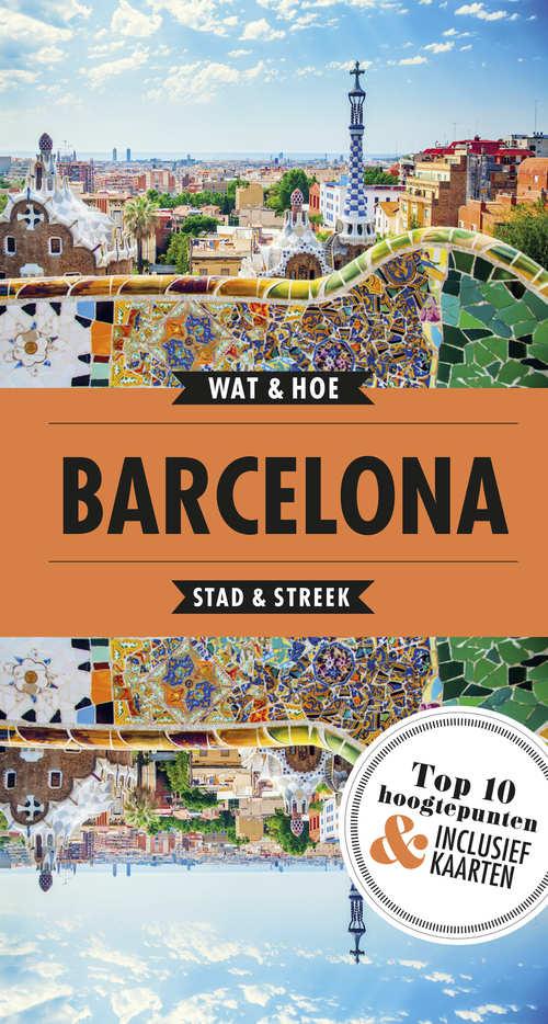Wat & Hoe: Barcelona 9789021571874  Kosmos Wat & Hoe  Reisgidsen Barcelona