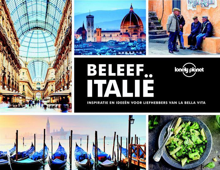 Lonely Planet: Beleef Italië 9789021571928  Kosmos   Fotoboeken, Reisgidsen Italië