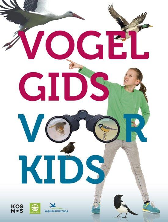 De Vogelgids voor Kids 9789021572215  Kosmos   Kinderboeken, Natuurgidsen, Vogelboeken Benelux, Nederland