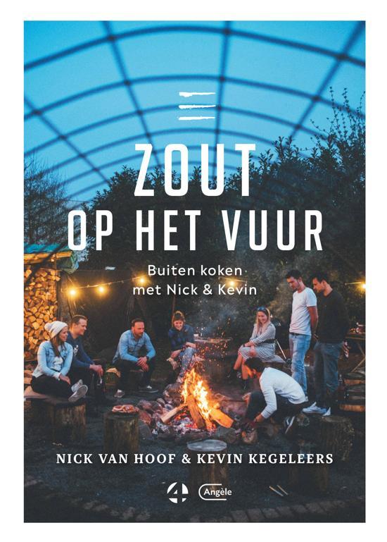 Zout op het vuur 9789022335451 Nick van Hoof, Kevin Kegeleers Angèle (Manteau)   Campinggidsen, Culinaire reisgidsen Reisinformatie algemeen