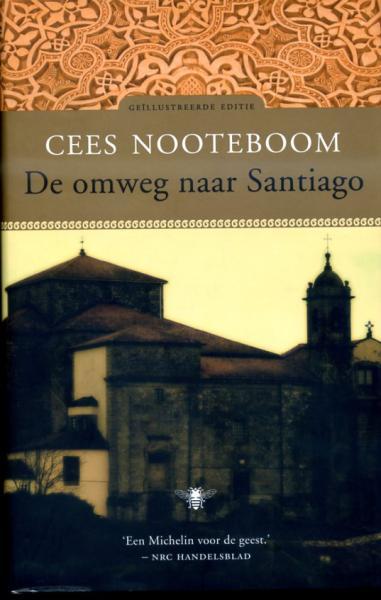 De Omweg naar Santiago | Cees Nooteboom 9789023441304 Cees Nooteboom; foto's: Simone Sassen Atlas-Contact   Reisverhalen, Santiago de Compostela Santiago de Compostela, Spanje