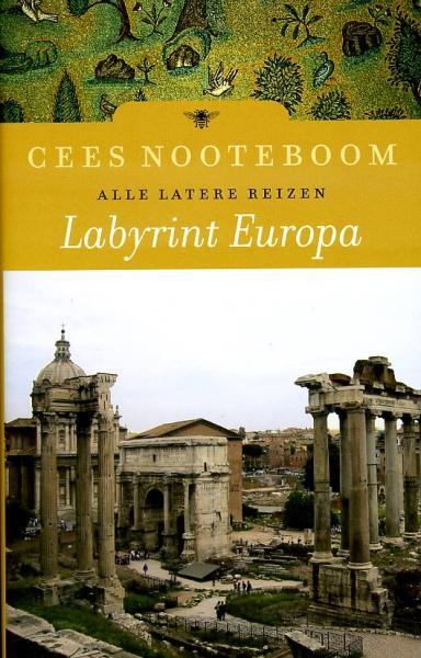 Labyrint Europa 9789023462934 Cees Nooteboom Bezige Bij   Reisverhalen Europa
