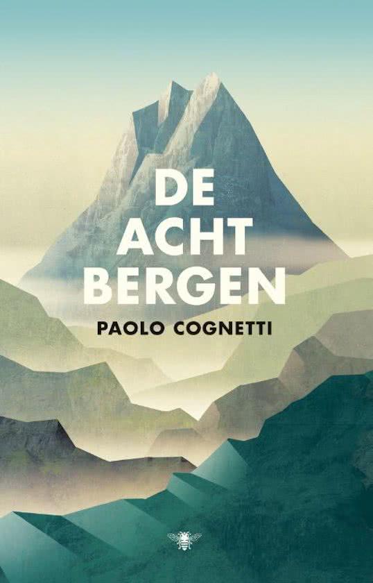 De acht bergen | Paolo Cognetti 9789023466413 Paolo Cognetti Bezige Bij   Bergsportverhalen Aosta, Gran Paradiso