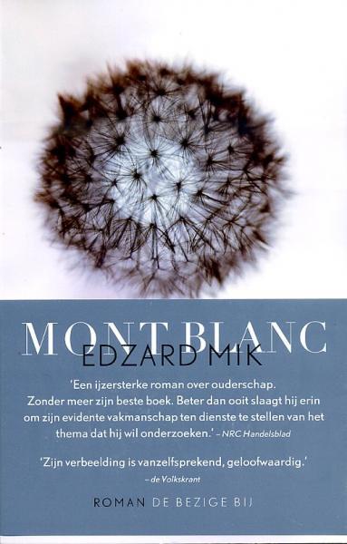 Mont Blanc 9789023469681 Edzard Mik Bezige Bij   Klimmen-bergsport Franse Alpen: noord
