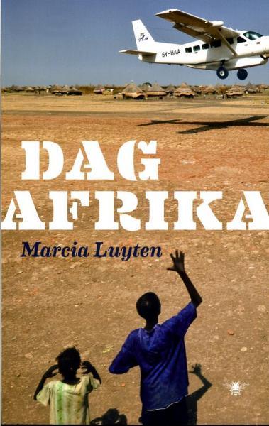 Dag Afrika 9789023476498 Marcia Luyten Bezige Bij   Landeninformatie Afrika