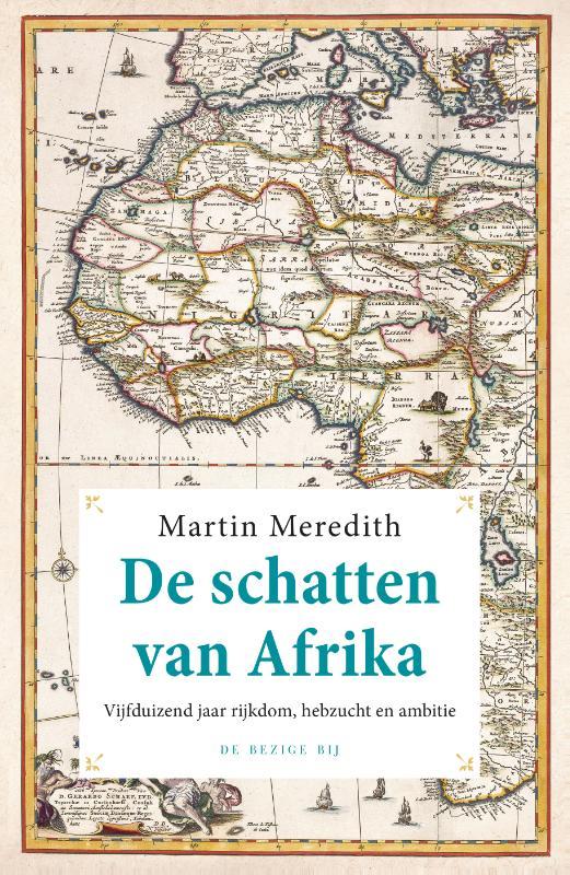 De schatten van Afrika 9789023488620 Martin Meredith Bezige Bij   Historische reisgidsen, Landeninformatie Afrika