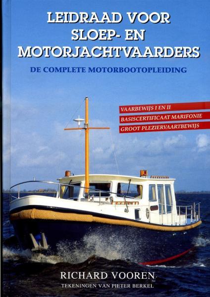 Leidraad voor Sloep- en Motorjachtvaarders 9789024006960 Vooren Het Goede Boek   Watersportboeken Reisinformatie algemeen