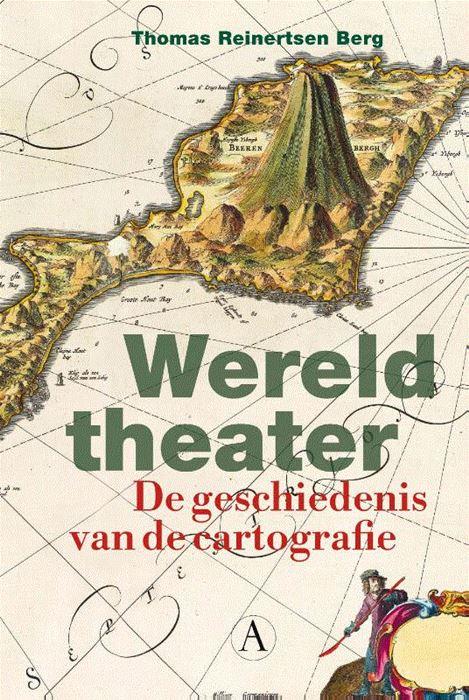 Wereldtheater | Thomas Reinertsen Berg 9789025309046  Athenaeum   Historische reisgidsen, Landeninformatie Wereld als geheel