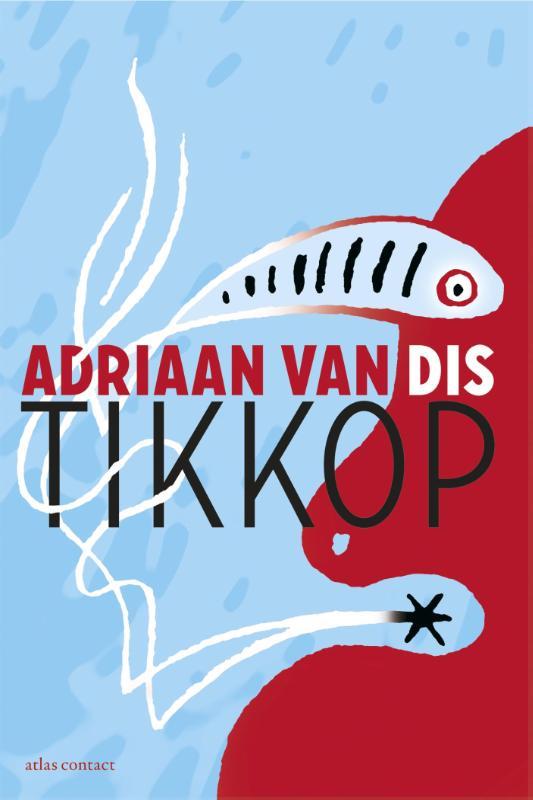Tikkop 9789025444525 Adriaan van Dis Augustus   Reisverhalen Zuid-Afrika