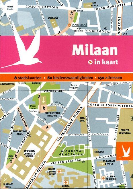 Milaan in kaart 9789025756550  Gottmer Dominicus Stad-in-Kaart  Reisgidsen Milaan, Lombardije, Italiaanse Meren
