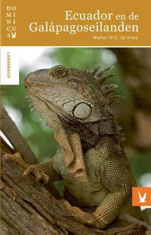 Dominicus reisgids Ecuador en de Galapagos Eilanden 9789025762964 Walter de Vries en Anja Frenkel Gottmer Dominicus reisgidsen  Reisgidsen Ecuador, Galapagos