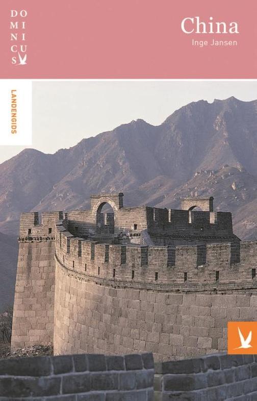 Dominicus reisgids China 9789025763978 Inge Jansen Gottmer Dominicus reisgidsen  Reisgidsen China (Tibet: zie Himalaya)