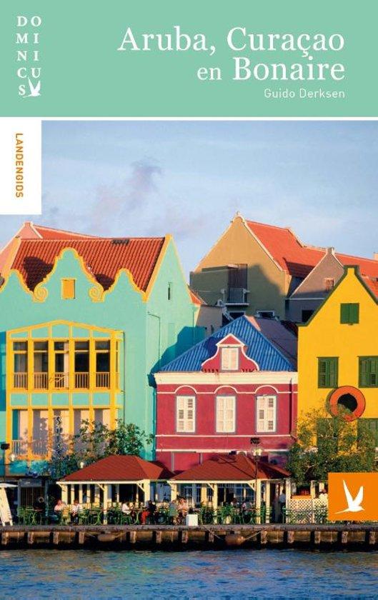 Dominicus reisgids Aruba, Bonaire, Curaçao 9789025764005  Gottmer Dominicus reisgidsen  Reisgidsen Aruba, Bonaire, Curaçao