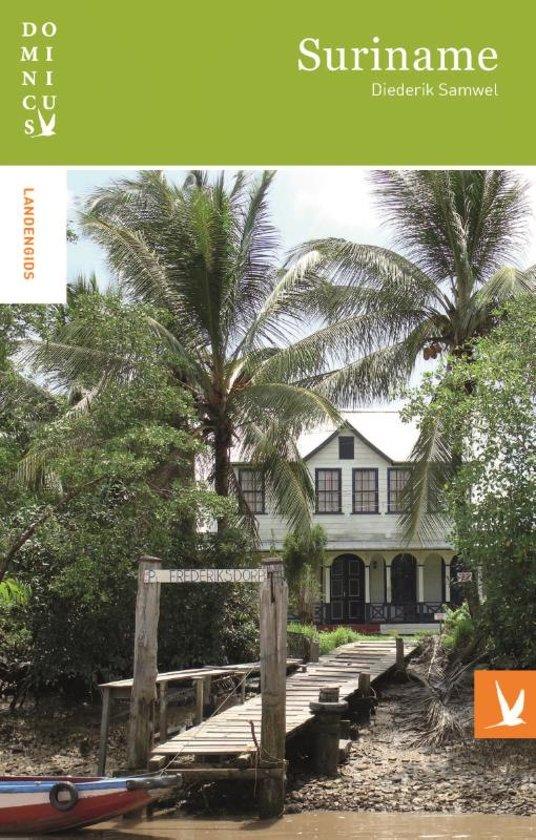 Dominicus reisgids Suriname 9789025764975 Diederik Samwel Gottmer Dominicus reisgidsen  Reisgidsen Suriname, Frans en Brits Guyana