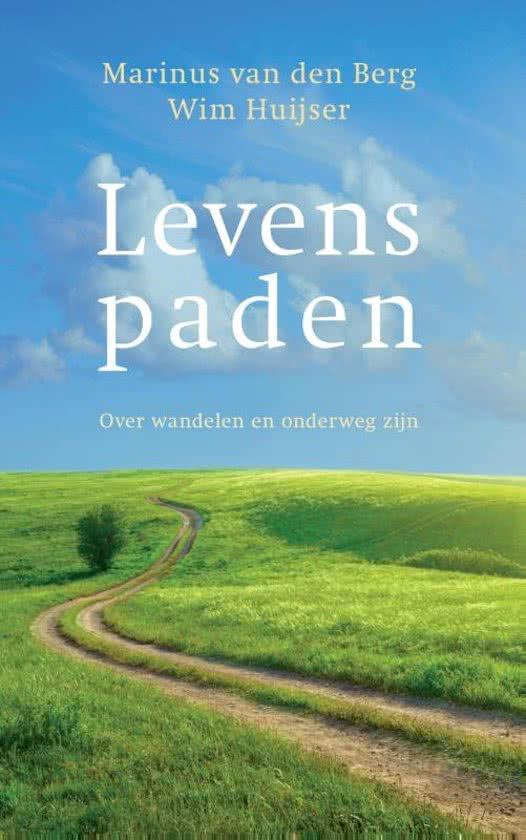 Levenspaden | Wim Huijser 9789025905392 Wim Huijser Ten Have   Wandelgidsen Reisinformatie algemeen
