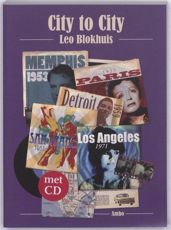 City to City | Leo Blokhuis 9789026322358 Leo Blokhuis Bezige Bij   Muziek Verenigde Staten, Wereld als geheel